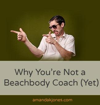 Why You're Not a Beachbody Coach (Yet)