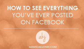 How to see everything you've ever posted on Facebook.